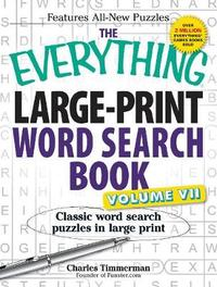 The Everything Large-Print Word Search Book, Volume VII by Charles Timmerman