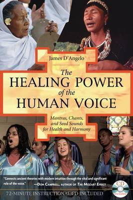The Healing Power of the Human Voice by James D'Angelo image