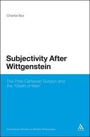 Subjectivity After Wittgenstein by Chantal Bax