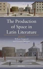 The Production of Space in Latin Literature