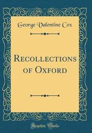 Recollections of Oxford (Classic Reprint) by George Valentine Cox image