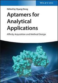 Aptamers for Analytical Applications by Yiyang Dong