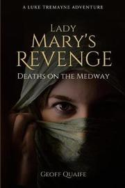 Lady Mary's Revenge by Geoff Quaife