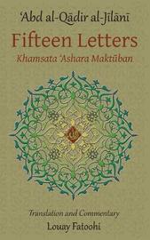 Fifteen Letters (Khamsata 'Ashara Maktuban) by 'Abd Al-Qadir Al-Jilani