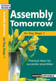 Assembly Tomorrow Key Stage 1 by Andrew Brodie