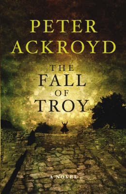 The Fall of Troy by Peter Ackroyd image