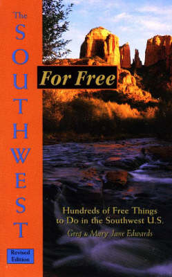Southwest for Free: Hundreds of Free Things to Do in the Southwest U.S. by Mary Jane Edwards image