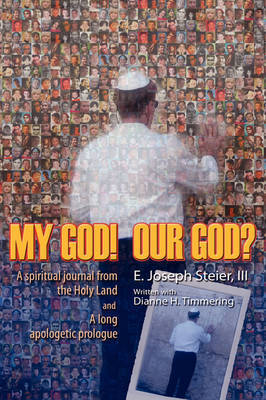 My God! Our God? by III E. Joseph Steier