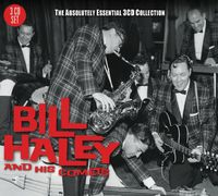 Bill Haley And His Comets The Absolutely Essential 3CD Collection by Bill Haley & His Comets