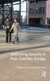 Rethinking Security in Post-Cold-War Europe by William Park image