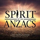 Spirit Of The Anzacs by Lee Kernaghan