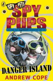 Spy Pups Danger Island by Andrew Cope