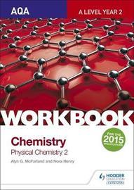 AQA A Level Year 2 Chemistry Workbook: Physical chemistry 2 by Alyn G. Mcfarland