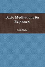 Basic Meditations for Beginners by Spirit Walker image