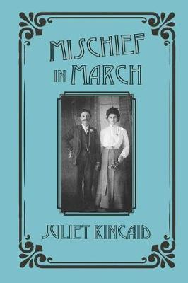 Mischief in March by Juliet Kincaid