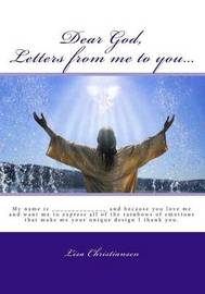 Dear God, Letters from Me to You... by Lisa Christiansen