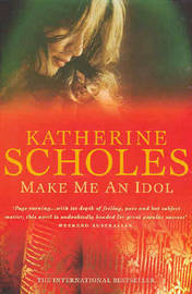 Make Me an Idol by Katherine Scholes image