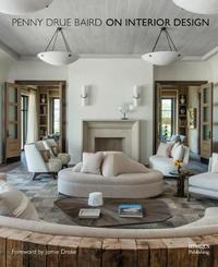 On Interior Design by Penny Drue Baird