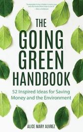 The Going Green Handbook by Alice Mary Alvrez