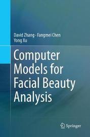 Computer Models for Facial Beauty Analysis by David Zhang