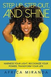 Step Up, Step Out, and Shine by Africa Miranda