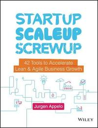 Startup, Scaleup, Screwup by Jurgen Appelo