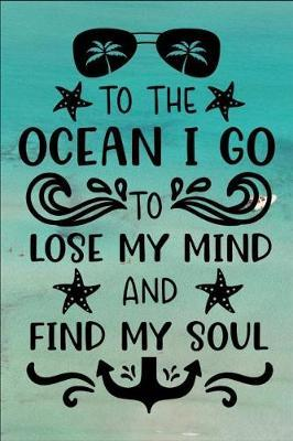 To the Ocean I Go to Lose My Mind and Find My Soul by Rg Dragon Publishing
