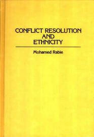 Conflict Resolution and Ethnicity by Mohamed Rabie