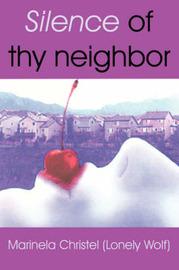 Silence of Thy Neighbor by Marinela Christel image