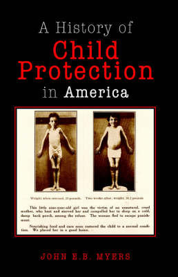 Child Protection in America by John E.B. Myers