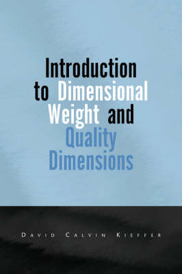 Introduction to Dimensional Weight by David Calvin Kieffer