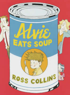 Alvie Eats Soup by Ross Collins