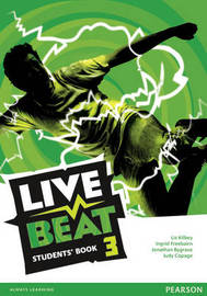 Live Beat 3 Students' Book by Liz Kilbey