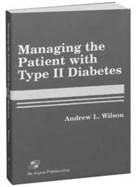 Managing the Patient with Type II Diabetes by Andrew Wilson