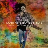 The Heart Speaks In Whispers by Corinne Bailey Rae