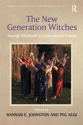 The New Generation Witches by Peg Aloi