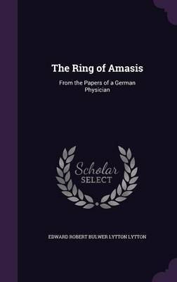 The Ring of Amasis by Edward Robert Bulwer Lytton Lytton image