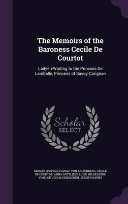 The Memoirs of the Baroness Cecile de Courtot by Moritz Leopold Ludolf Von Kaisenberg image