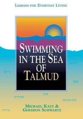 Swimming in the Sea of Talmud by Michael Katz