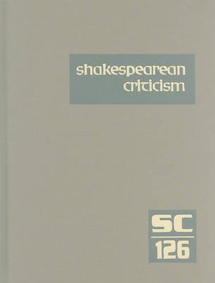 Shakespearean Criticism, Volume 126 image