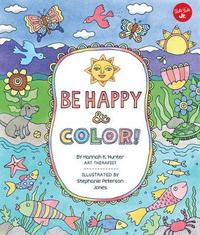 Be Happy & Color! by Hannah Klaus Hunter