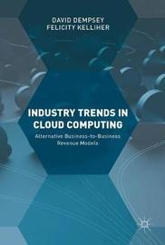 Industry Trends in Cloud Computing by David Dempsey