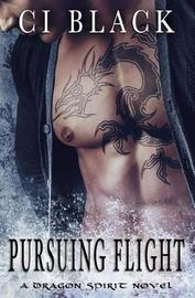 Pursuing Flight by C I Black