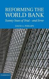 Reforming the World Bank by David A Phillips