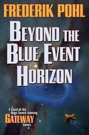 Beyond the Blue Event Horizon by Frederik Pohl