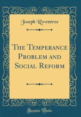 The Temperance Problem and Social Reform (Classic Reprint) image