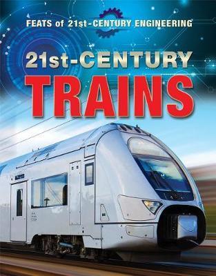 21st-Century Trains by Vera J Hurst