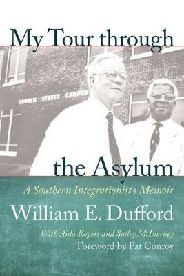 My Tour Through the Asylum by William E Dufford
