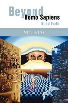 Beyond Homo Sapiens: Blind Faith by Mariu Suarez