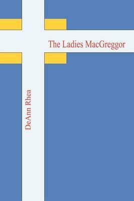 The Ladies Macgreggor by DeAnn Rhea image